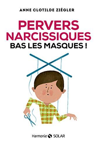 Pervers narcissiques, bas les masques (Harmonie)