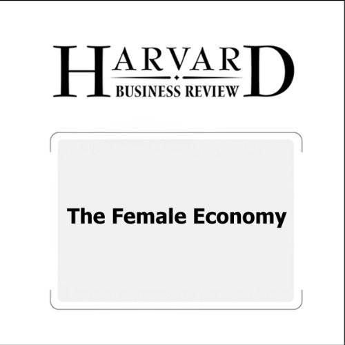 The Female Economy (Harvard Business Review) audiobook cover art