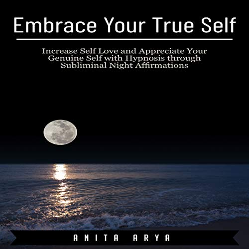 Embrace Your True Self audiobook cover art