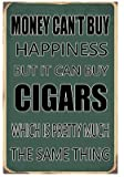 FSTIKO Money Can't Buy Happiness But It Can Buy Cigars Vintage Metal Sign Funny Sarcastic Sign for Man Cave Pub Bar Decor 8X12Inch