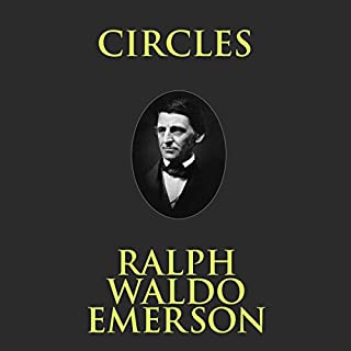 Circles                   By:                                                                                                                                 Ralph Waldo Emerson                               Narrated by:                                                                                                                                 Phil Paonessa                      Length: 38 mins     2 ratings     Overall 4.0
