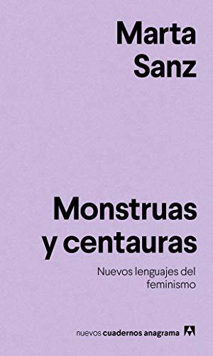 Monstruas y centauras: 11 (NUEVOS CUADERNOS ANAGRAMA)