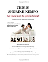 This Is Shorinji Kempo: Truly Valuing Love Is the Epitome of Strength