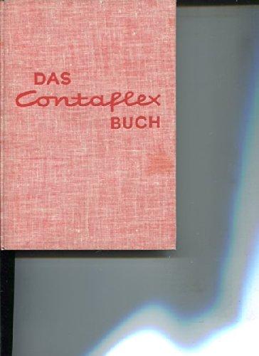 Das Contaflex - Buch. Praxis der Kleinbild-Spiegelreflex-Kamera.