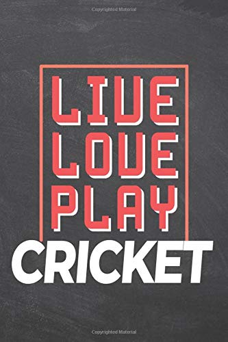 Live Love Play Cricket: Cricket Notebook, Planner or Journal | Size 6 x 9 | 110 Dot Grid Pages | Office Equipment, Supplies |Funny Cricket Gift Idea for Christmas or Birthday