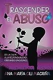 Trascender el abuso: De la culpa a la responsabilidad. Liber