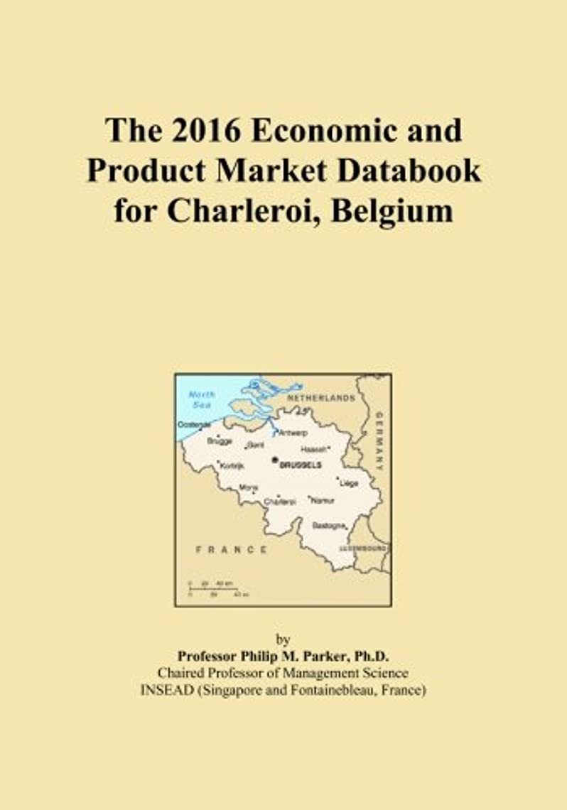 常に時代遅れ甘いThe 2016 Economic and Product Market Databook for Charleroi, Belgium