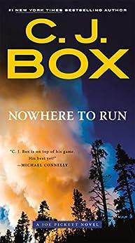 Nowhere to Run (A Joe Pickett Novel Book 10) by [C. J. Box]