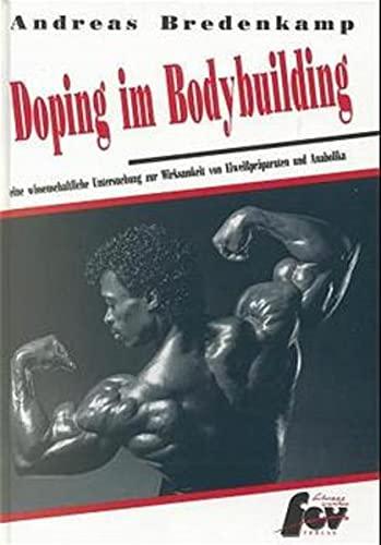 Doping im Bodybuilding: Eine wissenschaftliche Untersuchung zur Wirksamkeit von Eiweisspräparaten und Anabolika: Eine wissenschaftliche Untersuchung zur Wirksamkeit von Eiweißpräparaten und Anabolika