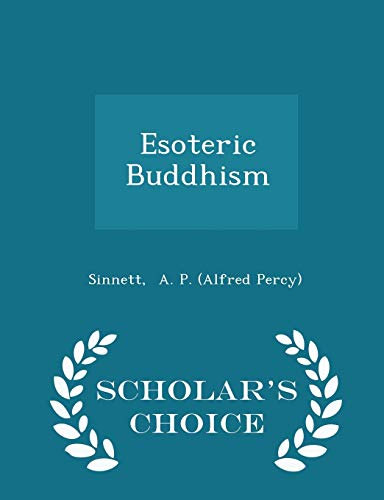 Esoteric Buddhism - Scholar's Choice Edition