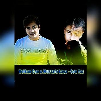 Volkan can & Mustafa kaya (Son Yaz)