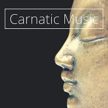 Carnatic Music: Relaxing Indian Music for Yoga, Meditation, Sleep