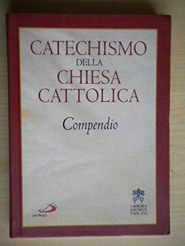 CATECHISMO DELLA CHIESA CATTOLICA. Compendio.