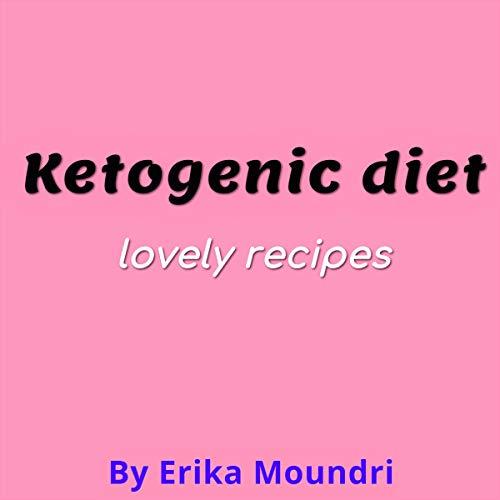 Ketogenic Diet: Lovely Recipes cover art