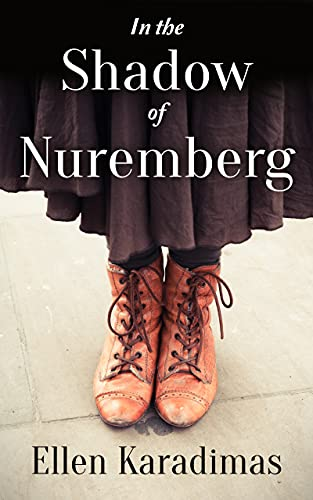 In the Shadow of Nuremberg: Based on a True Story (English Edition)