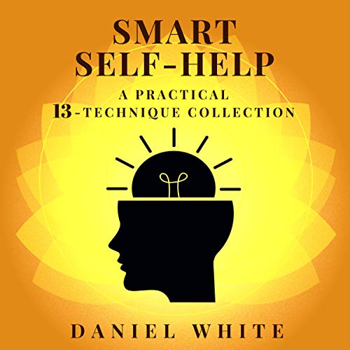 Smart Self-Help: A Practical 13-Technique Collection Without Lies audiobook cover art