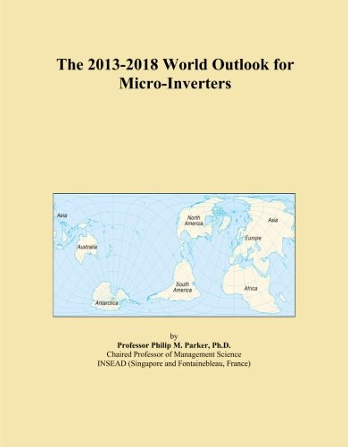 The 2013-2018 World Outlook for Micro-Inverters