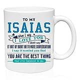 NA Taza de café de cerámica Taza de té con Leche A mi Maravilloso Isaías Cuando Digo te Amo, no...