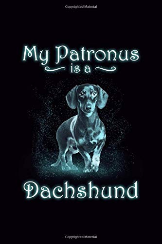 My Patronus is a Dachshund: Blank Journal, Wide Lined Notebook/Composition, Hot Dog Wiener Doxies Lovers Back to school Gift, Writing Notes Ideas Diaries