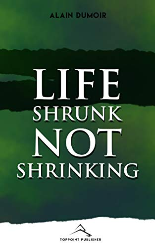 LIFE SHRUNK NOT SHRINKING: HAPPINESS IN...