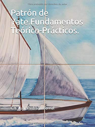 Patrón de Yate.: Fundamentos Teórico-Prácticos.