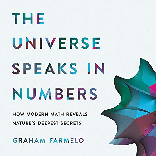 The Universe Speaks in Numbers Audiobook By Graham Farmelo cover art