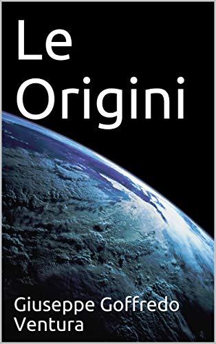 Le Origini (Italian Edition)