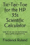 Tic-Tac-Toe for the HP 35s Scientific Calculator: what tic-tac-toe can demonstrate about game programming