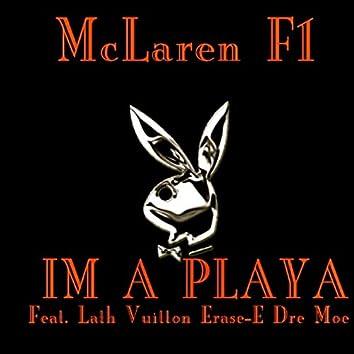 Im a Playa (feat. Dre Moe, Erase E, Lath Vuitton)