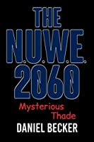 The N.U.W.E. 2060: Mysterious Thade