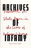 Archives of Infamy: Foucault on State Power in the Lives of Ordinary Citizens