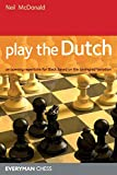 Play The Dutch: An Opening Repertoire For Black Based On The Leningrad Variation-Mcdonald, Neil