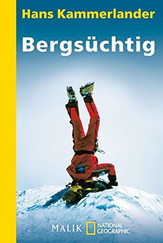 Bergsüchtig: Klettern und Abfahren in der Todeszone