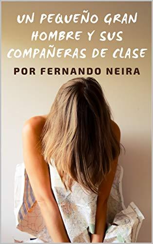 Un pequeño gran hombre y sus compañeras de clase de Fernando Neira