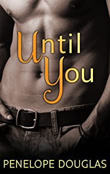 Until You (Fall Away) by [Penelope Douglas]