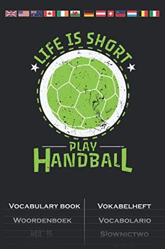 """Handball \""""Life is Short\"""" Vokabelheft: Vokabelbuch mit 2 Spalten für Begeisterte der Hallensportart"""