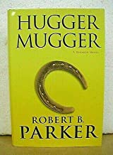 Hugger Mugger A Spenser Novel by Robert B. Parker 2000 HB/DJ *Signed First*