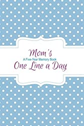 Mom's one line a day: a five-year memory book.