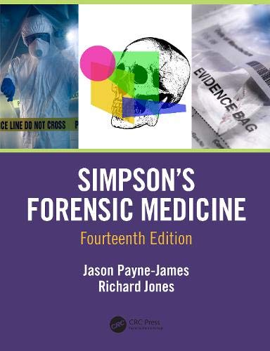 Compare Textbook Prices for Simpson's Forensic Medicine 14 Edition ISBN 9781498704298 by Payne-James, Jason,Jones, Richard Martin