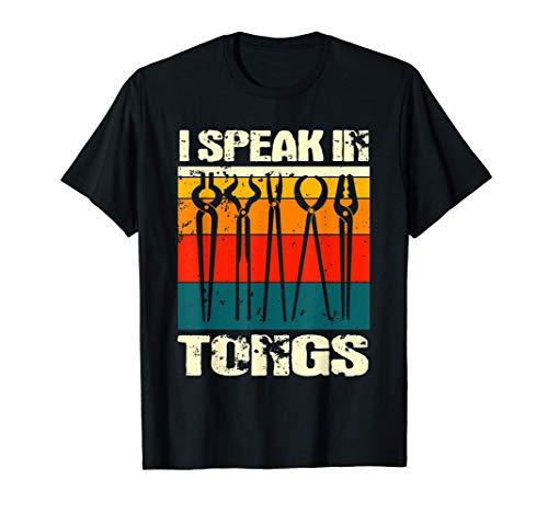 Schmied lustig Ich spreche in Zangen Metallschmiedekunst T-Shirt