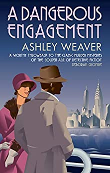 A Dangerous Engagement: Glamour and murder in Prohibition New York (Amory Ames) by [Ashley Weaver]