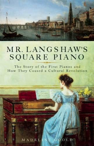 Image of Mr. Langshaw's Square Piano: The Story of the First Pianos and How They Caused a Cultural Revolution