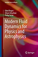 Modern Fluid Dynamics for Physics and Astrophysics (Graduate Texts in Physics)