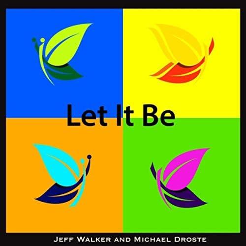 Jeff Walker & Michael Droste