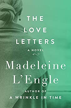 The Love Letters: A Novel by [Madeleine L'Engle]