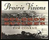 Prairie Visions: The Life and Times of Solomon Butcher