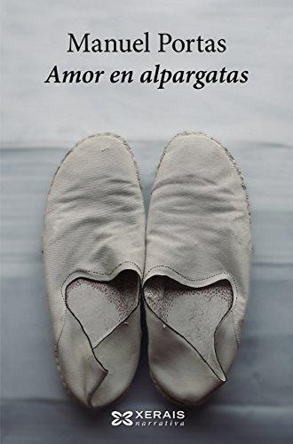 Amor en alpargatas (EDICIÓN LITERARIA - NARRATIVA E-book) (Galician Edition)