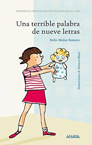 Una terrible palabra de nueve letras (LITERATURA INFANTIL (6-11 años) - Premio Ciudad de Málaga) (Spanish Edition)