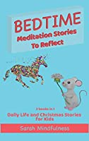 Bedtime Meditation Stories To Reflect: 2 Books in 1 Daily Life and Christmas Stories for Kids