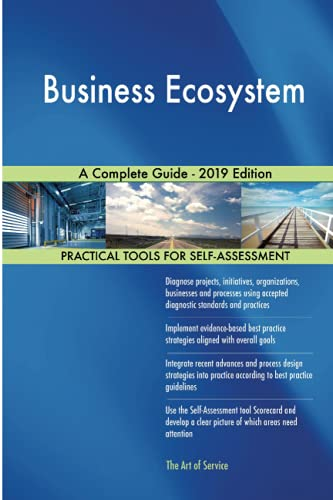 Business Ecosystem A Complete Guide - 2019 Edition
